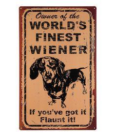 'Worlds Finest Wiener' Wall Sign #zulily #zulilyfinds
