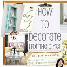 How to Decorate {For the DIY'er} Series: 23 tutorials on different DIY/thrifty home decor topics