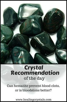 Recommendation of the day: Can Hematite prevent blood clots or is Bloodstone better? #crystals #crystalhealing #blood #health #hematite #bloodstone