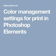 Color management settings for print in Photoshop Elements