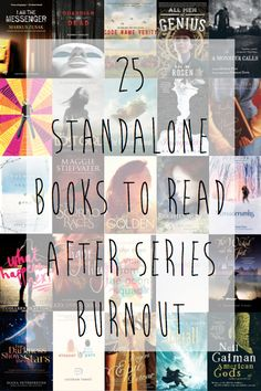 25 Books to Read After Series Burnout.  Excellent List, useful considering I can't stop reading series lately.  #startedtheinfernaldevicestoday