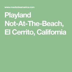 Playland Not-At-The-Beach, El Cerrito, California Go Ape, California, Beach, The Beach, The California