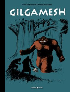 Gilgamesh and Enkidu kill Humbaba, the protector of the forests of Lebanon.