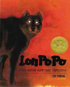 1990 - Lon Po Po: A Red-Riding Hood Story from China by Ed Young - Three sisters staying home alone are endangered by a hungry wolf who is disguised as their grandmother.