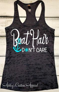 Hey, I found this really awesome Etsy listing at https://www.etsy.com/listing/265241019/boat-hair-dont-care-boating-tank-summer