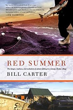 [Free Read] Red Summer: The Danger, Madness, and Exaltation of Salmon Fishing in a Remote Alaskan Village Author Bill Carter, Freshwater Aquarium, Aquarium Fish, Alaska Salmon Fishing, Bristol Bay, Got Books, Ocean Life, Betta Fish, Tropical Fish, Book Photography