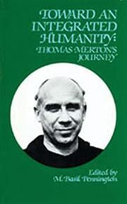 Toward an Integrated Humanity American Catholic, Contemplative Prayer, Thomas Merton, Social Activist, Nun, Ferdinand, What Is Life About, Great Books, Integrity