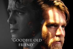 """""""You were my brother Anakin, I loved you!"""""""