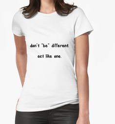 Quite often it's just too much talking. Do you act on what you are?...Find this and other products on my Redbubble page: https://www.redbubble.com/people/passionpurpose/works/25359824-dont-be-different-act-like-one?asc=u&p=t-shirt&rel=carousel&style=womens Themes: Be original, Be unique, Individual, Motivational text, Motivation typography,  Sarcasm slogan, Humor quote, Irony, Ironic catchphrase, Different.
