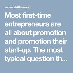 """Most first-time entrepreneurs are all about promotion and promotion their start-up. The most typical question that demands responding to is """"how do I enhance my start-up?"""""""