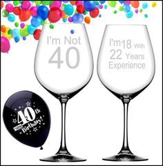 I'm Not 40 I'm 18 with 22 Year's Experience, 40th Birthday Wine Glass, Birthday Gift, Birthday, Wine Glasses, Etched Glasses
