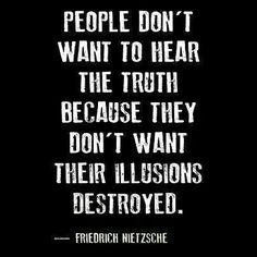 Very few people can handle the truth... comfortably deluded!     www.GainOptimumHealth.net
