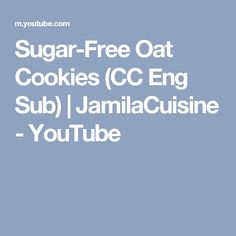 Sugar-Free Oat Cookies (CC Eng Sub)   JamilaCuisine - YouTube