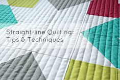Great tips for straight line quilting.