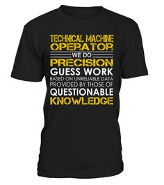 Technical Machine Operator - We Do Precision Guess Work