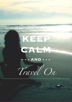 Keep calm and travel on Global Citizenship, Come Fly With Me, Mantra, Keep Calm, Cruise, Tours, World, Heart, Places