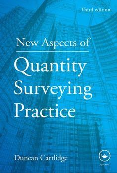 New Aspects of Quantity Surveying Practice, Third Edition by Duncan Cartlidge. $36.02. Publisher: T & F Books UK; 3rd Revised edition edition (May 3, 2011). 288 pages Two Decades, New Chapter, 21st Century, Textbook, Kindle, Third, Change, Store, Books