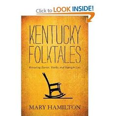 Kentucky Folktales: Revealing Stories, Truths, and Outright Lies: Amazon.co.uk: Mary Hamilton: Books