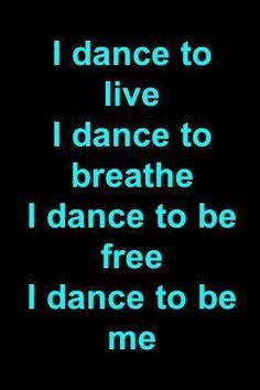 Be you and if you're reading this and your not a dancer don't dance for other people to think you're cool dance to please yourself