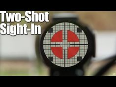 Two-Shot Sight-In: How to Zero a Rifle in Two Shots - Rifle Tip - YouTube