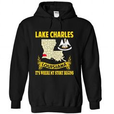 Lake Charles  Its Wh... T-Shirts Hoodie