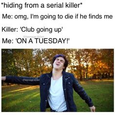 That's me every Tuesday