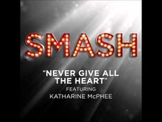 Smash - Never Give All The Heart
