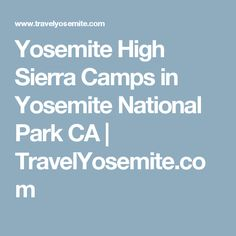 Yosemite High Sierra Camps in Yosemite National Park CA   TravelYosemite.com