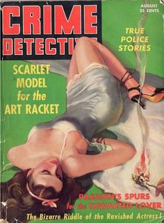 Crime Detective women in bondage cover art. Arte Do Pulp Fiction, Pulp Fiction Book, Damsels In Peril, Arte Alien, Police Story, Pulp Magazine, Magazine Covers, Pin Up, True Detective