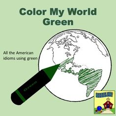Idioms: Color My World Green is a collection of 11 green idiomatic English expressions. Each idiom is presented on its own slide with the meaning, a picture, and 1 or 2 examples of the idiomatic expression in a sentence. To give the students multiple opportunities to learn and practice each idiom, one-on-one and class discussions are incorporated after Art Worksheets, Kindergarten Worksheets, American Idioms, Idiomatic Expressions, Love Teacher, Phonics Activities, Figurative Language, Teaching Strategies, Creative Teaching