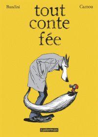Contes de fée détournés à lire absolument !! mon coup de coeur du moment... Lionel Camou et  Bandini - Tout conte fée.