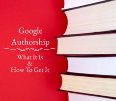 Google Authorship - What it is and how to get it #blog