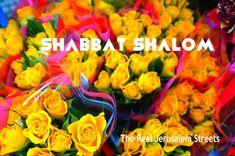 SHABBAT SHALOM TO ALL! SHABBAT SHALOM, FOLKS!