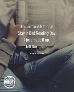 """Woman reading a book in bed with the quote, """"Tomorrow is National Stay in Bed Reading Day. The Power Of Reading, Reading Help, Reading Day, Woman Reading, Uplifting Quotes, Motivational Quotes, Inspirational Quotes, Book Quotes, Life Quotes"""