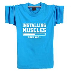 INSTALLING MUSCLES Funny Printed T-Shirt