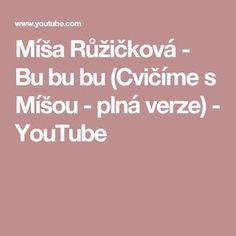Míša Růžičková - Bu bu bu (Cvičíme s Míšou - plná verze) - YouTube Diy And Crafts, Youtube, Carnavals, Youtubers, Youtube Movies