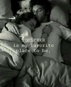Wedding Quotes :Together is my favorite place to be Love Quotes For Him Romantic, Cute Couple Quotes, Best Love Quotes, All Quotes, Cute Quotes For Your Boyfriend, Sleep Quotes, Love You Quotes For Him, Wife Quotes, Boyfriend Quotes