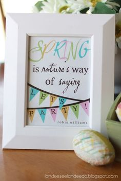 "Spring FREE Printable - ""SPRING is nature's way of saying LET'S PARTY!"" landeelu.com"
