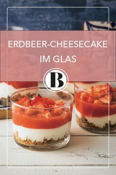Erdbeer-Cheesecake im Glas Cake Recipes, Dessert Recipes, Cheesecake, Eat Dessert First, Cookie Desserts, Kids Meals, Brunch, Food And Drink, Pudding
