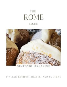 An authentic Italian cookbook and travel magazine: the Simposio mag, Italian travel, recipes, and culture. Gourmet Recipes, Baking Recipes, Dessert Recipes, Italian Desserts, Italian Recipes, Italian Cookbook, Rome Travel, Yummy Food, Sweets
