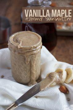 Healthy Food Friday: Almonds + Vanilla Maple Almond Sunbutter