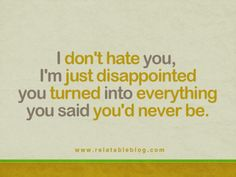 I don't hate you ... well, maybe just a little
