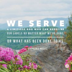 We serve a limitless God.