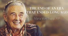 "Think I'll add the van Trap book to my Goodreads ""want to Read"" list--King The End of an Era that Ended Long Ago: Maria Von Trapp, RIP"