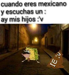 mexicano y escuchas un ay mis hijos llorona