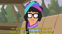 "But, underneath it all, you are just like everyone else. | 27 Signs We Are All Tina Belcher From ""Bob's Burgers"""