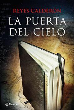 La puerta del cielo, de Reyes Calderón - Editorial Planeta - Signatura N CAL pue - Código de barras: 3348105