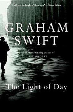 The Light of Day by Graham Swift - 1001 Books Everyone Should Read Before They Die (Bilbary Town Library: Good for Readers, Good for Libraries)