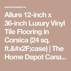 Allure 12-inch x 36-inch Luxury Vinyl Tile Flooring in Corsica (24 sq. ft./case) | The Home Depot Canada