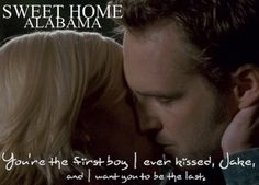 Lovely quote from Sweet Home Alabama (2002) ~ www.OnlineMovieQuotes.com ~